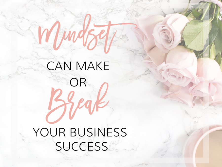 Mindset can make or break your business | michaelahoffman.com