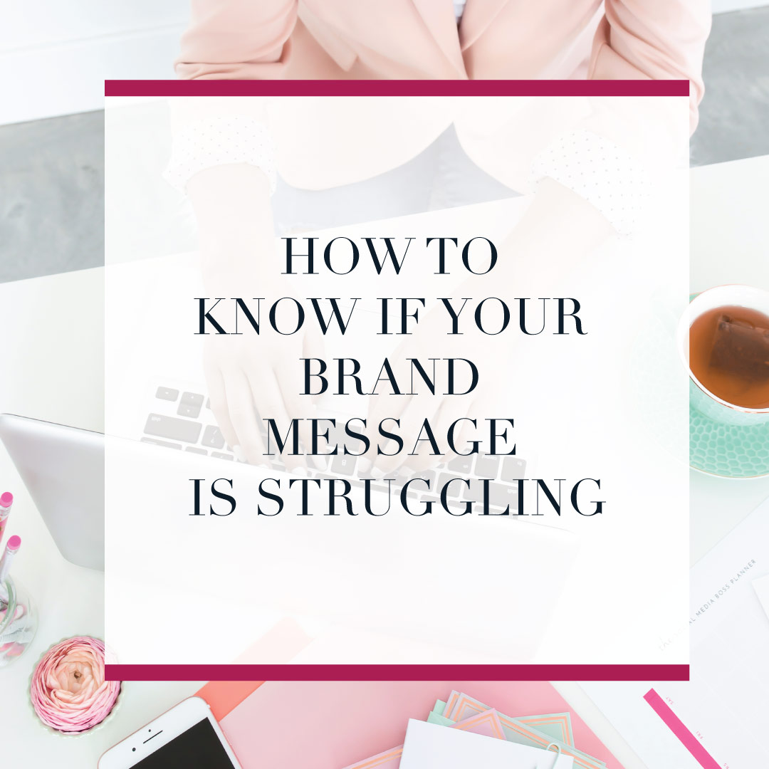 How to know if your brand message is struggling
