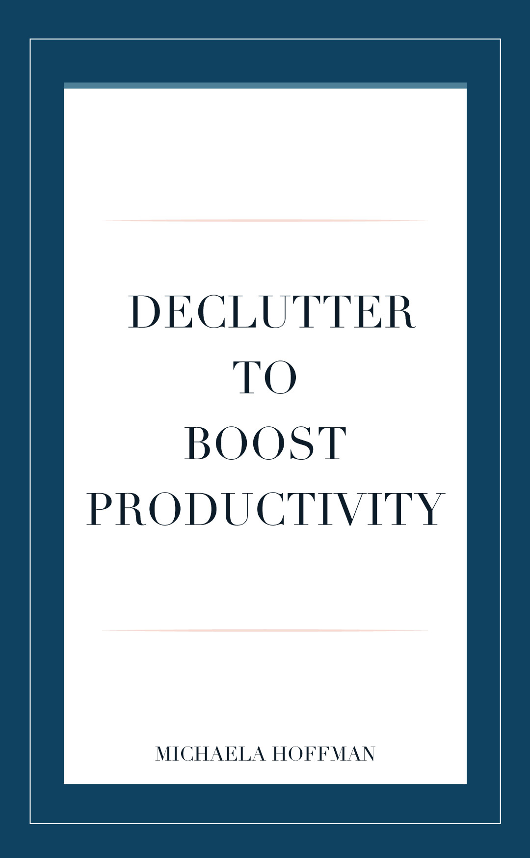 Yes You DO Need To Declutter To Boost Productivity