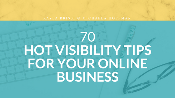 70 Experts Share Their Visibility Tips to Increase Your Influence and Impact Online, part 3