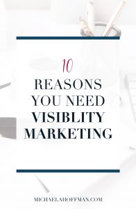 Bloggers or Small business owners who feel like they can't catch a break and get seen by their ideal clients will want to think about how to incorporate visibility marketing into their 2018 marketing plan