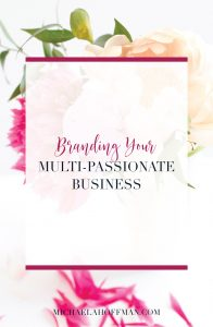 multi-passionate business | business that helps more than one type of client | brand your business | grow your business