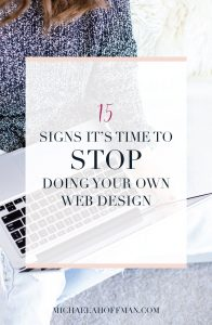 Are you a small business owner or blogger and you can't decide if now is the time to finally hire a designer to help you bring your decision to life or if you are still in DIY mode? Read this article and find out the 15 signs that it is time to stop doing it yourself and get some help!