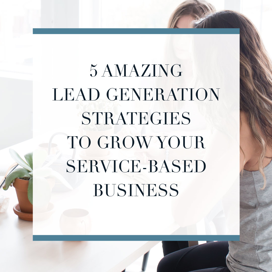 My top 5 Lead Generation Strategies