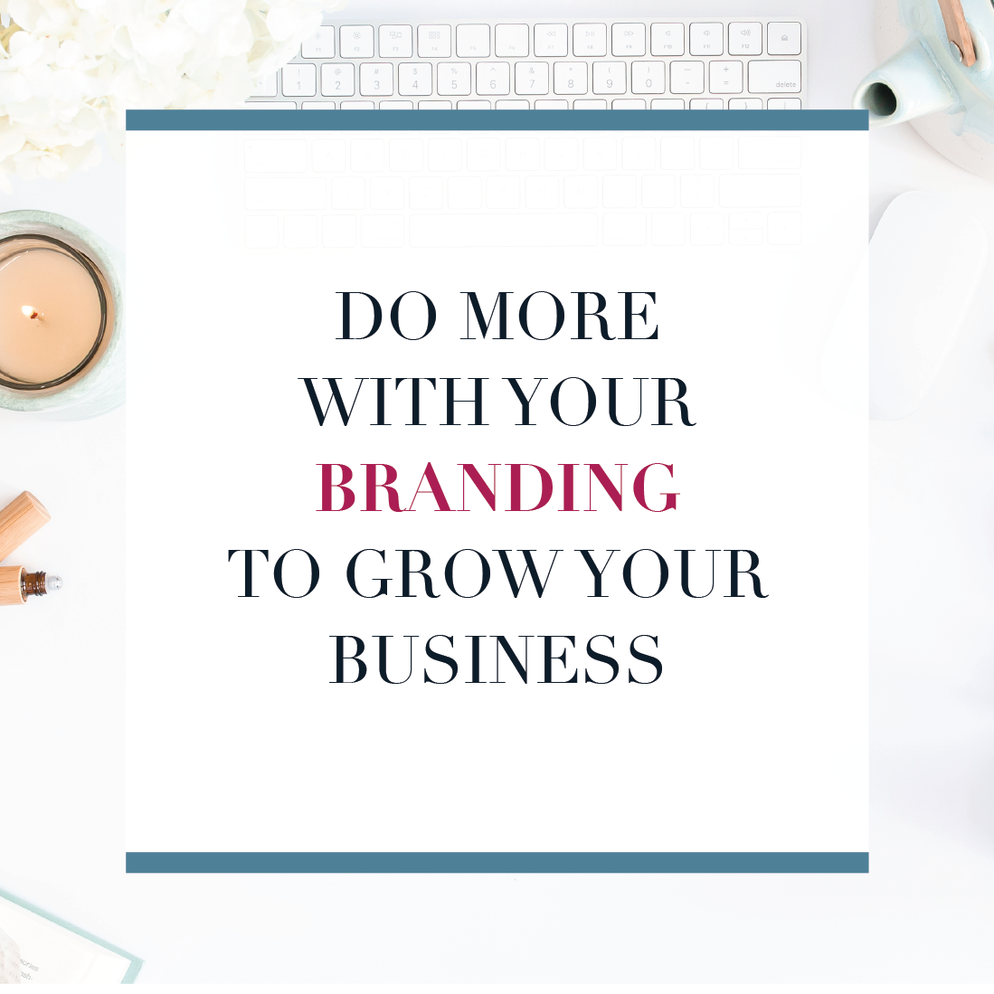 Do More With Your Branding – 6 Places to Use Your Brand Elements