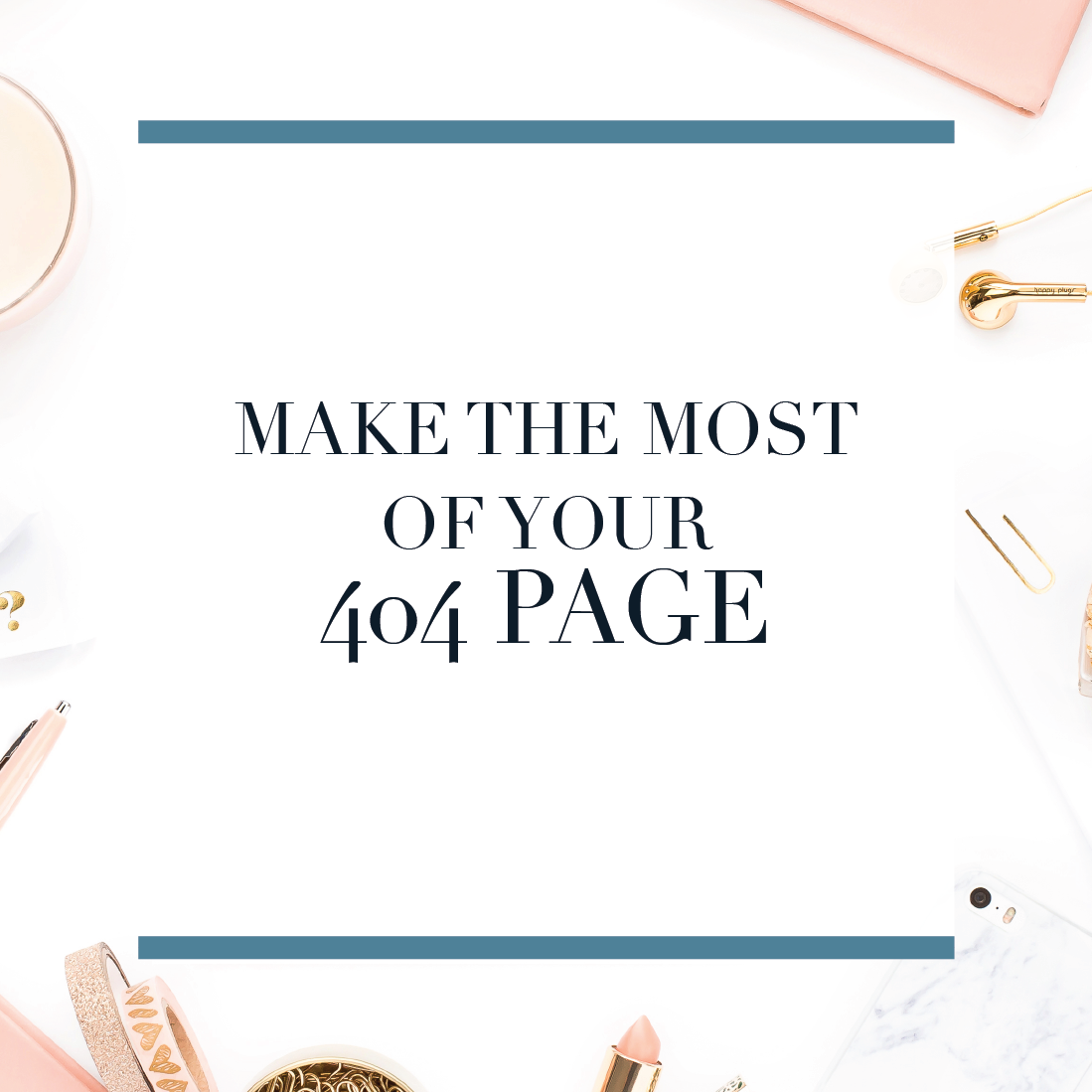 Make the Most of Your 404 Page