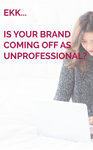 Your branding can make or break your business' trust and credibility with potential clients. What are 5 signs that your branding is unprofessional and scaring away potential clients? Read on to find out